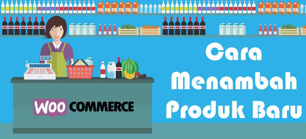 Tutorial Cara Menambahkan Produk di Plugin WooCommerce Icon